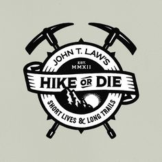 Hike or Die #die #banner #badge #hike #outdoors #or #pick