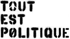 Google Image Result for http://www.patrickthomas.com/pst/imgs/tout-est-politique.png #stencil #patrick #thomas