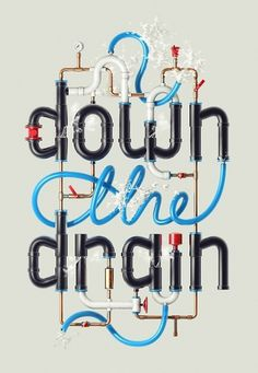 Down the Drain on the Behance Network #typography
