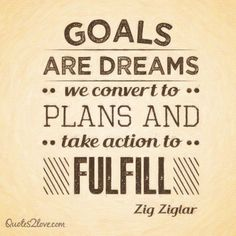 Goals are dreams we convert to plans and take action to fulfil. #ziglar #zig #motivational #quotes