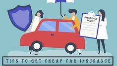 Check Out 9 Tips to Get Cheapest Car Insurance