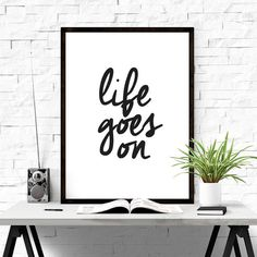Life goes on. #motivational #poster #iloveprintable