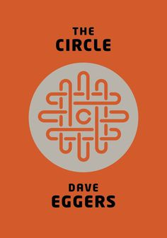 The Circle by Dave Eggers. 2013 hardback cover. The Circle is published by Hamish Hamilton on Oct 10 2013.