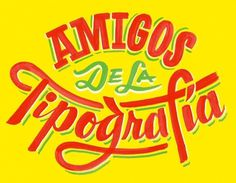 ¡Amigos De La Tipografía! — Friends of Type #lettering #of #drawn #vintage #type #hand #friends