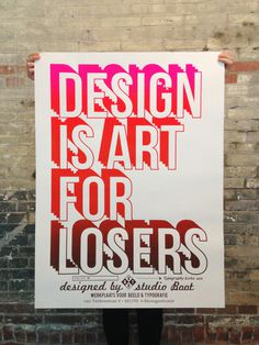 design is art for losers #studioboot #graphic design #poster #typography