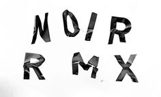 All sizes | NOIR - RMX | Flickr - Photo Sharing! #type