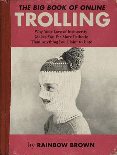 The Big Book of Online TROLLING by Rainbow Brown