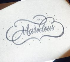 Be Marvelous #lettering #calligraphy #crayola #handlettering #typography #type #flourishes