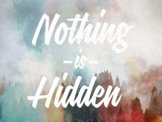 Nothing Is Hidden #lettering #design #graphic #typography