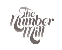The Number Mill | Erik Marinovich #typography