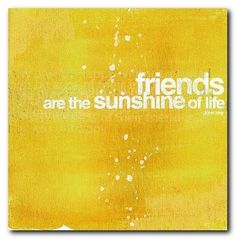 friends,quote,sunshine,life,yellow,quotes-a167402d47537c9d2f36bccefd867441_h.jpg (485×493) #simple #text