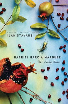 Gabriel García Márquez: The Early Years #jacket #color #fruit #book #cover