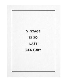 vintage is so last century