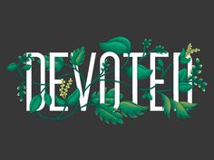 #floral #typedesign #typography #vines #integration