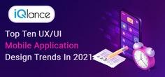 Top Ten UX/UI Mobile Application Design Trends In 2021