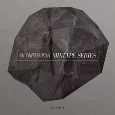The Comprehensive Mixtape Series (Volume 4) #album art #cover #mixtape