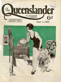 All sizes | Illustrated front cover from The Queenslander, September 1, 1927 | Flickr - Photo Sharing! #drawings #underwear #woman #queensland #illustrations #1920 #periodical