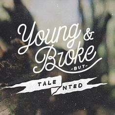 Young & Broke But Talented