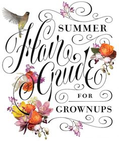 Summer Hair Guide by Jessica Hische #flowers #typography