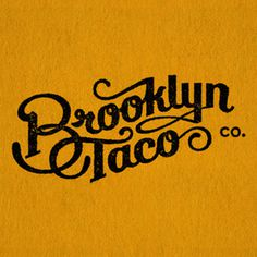Brooklyn Taco #script #logo #taco #type #brooklyn #typography