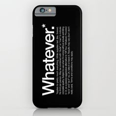 Whatever.* Applies to pretty much everything iPhone & iPod Case #whatever #phonecase #blackandwhite #typography
