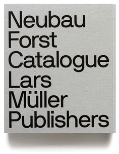 Neubau / Lars Müller Publishers / Neubau Forst Catalogue / Book / 2014
