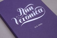 http://whatarogue.com/projects/HG_Wells/ #script #book #veronica #ann #wells #typography
