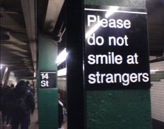 please #strangers #subway #smile #signs #nyc