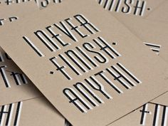 Dribbble - I Never Finish Anyth. by 55 Hi's #awesome