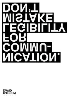 David Carson, by ink insurgent #inspiration #creative #quote #design #graphic #carson #poster #legibility #david