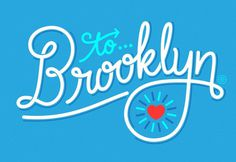 To Brooklyn – Jason Wong – Friends of Type #heart #lettering #type #calligraphic #typography