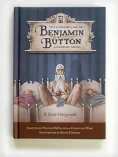 The Curious Case of Benjamin Button A Graphic Novel