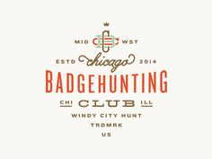 Chicago Badgehunting Club #typography #badge #chicago #club