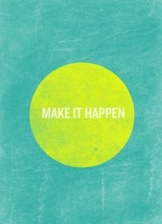 | make it. #make #happen #typography #design #round #poster #art #green