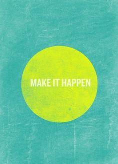 | make it. #design #art #typography #poster #green #round #make #happen