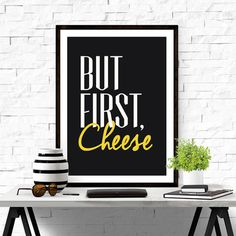 But First, Cheese. #iloveprintable