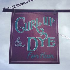 Curl Up & Dye For Hair sign. #lettering #painted #hunting #type #hand #typography