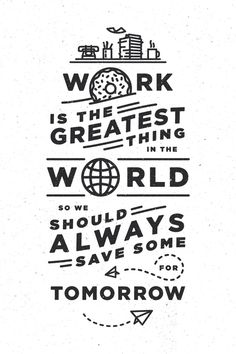 Work is the greatest #inspiration #type #poster #typography
