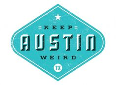 Keep Austin Weird — Friends of Type #wilkins #of #type #ty #logo #friends