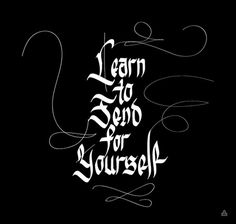Learn to Fend for Yourself - Edgar Vargas #calligraphy #script #typography