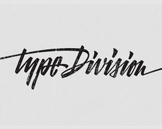 Type Division #logotype #handwriting #handwritten #logo #typography