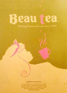 coqueterías - littlewanders: poisoned-apple: Beau Tea,... #poster #beauty #princess