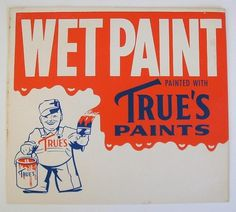 True's Paints Wet Paint Paper Sign Red White by GreatSouthernRoad #sign #illustration #old #typography