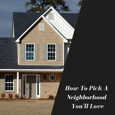 How To Pick A Neighborhood You'll Love When Buying A Home