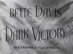 Dark Victory (1939) Title Card #movie #lettering #title #card #vintage #type