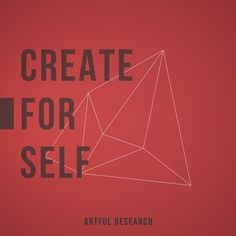 Create For Self #create #statement #artful #marsalis #self #research #eason #for #delaselis #mission