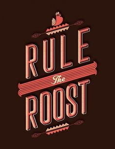 RULE THE ROOST - Alex Perez is an Illustrator & Designer in Madison Wisconsin #lettering #roost #the #rule #type