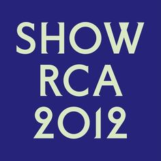 Royal College of Art | Show RCA 2012 #type #blue #reflex