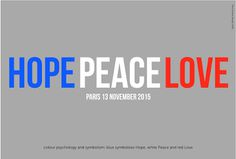 Hope Peace Love, poster, logo, Paris 13 November 2015, France, symbolism of colours, blue - white - red, Paul Vickers Design,