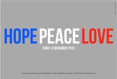 Hope Peace Love, poster, logo, Paris 13 November 2015, France, symbolism of colours, blue - white - red, Paul Vickers Design,